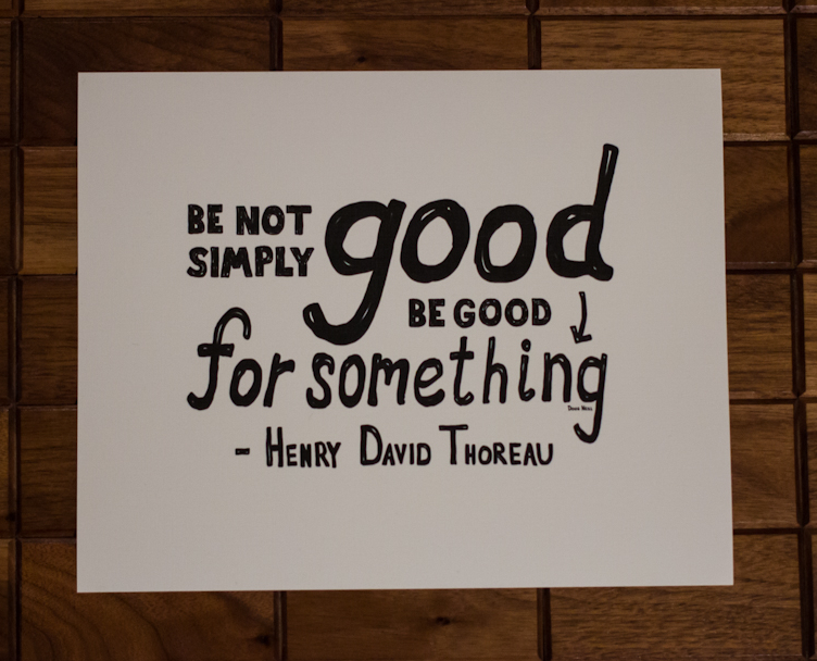Be Not Simply Good Print - Be Good For Something - Henry David Thoreau - Handwritten Quote - Doug Neill Illustration