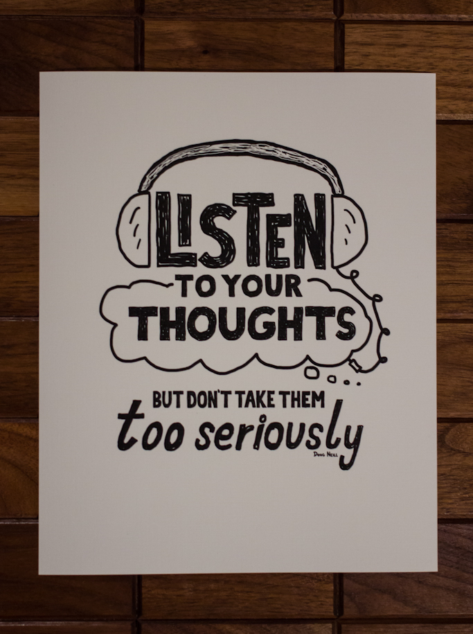 Listen To Your Thoughts But Don't Take Them Too Seriously - Doug Neill Illustration - Print - mindfulness, self awareness