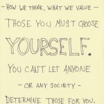 The Graphic Recorder - Doug Neill - Handwritten Quotes - The big things – how we think, what we value – those you much choose yourself. You can't let anyone – or any society – determine those for you. - Morrie Schwartz