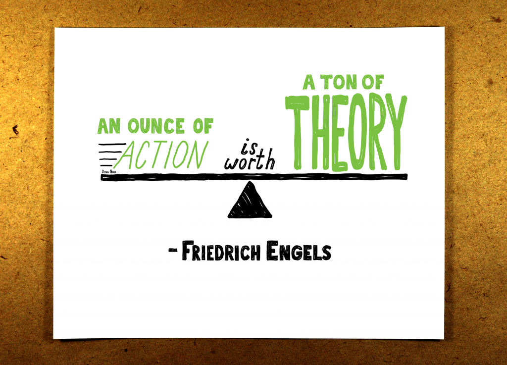 an ounce of action is worth a ton of theory, illustration, green, sketchnoted, quote, doug neill