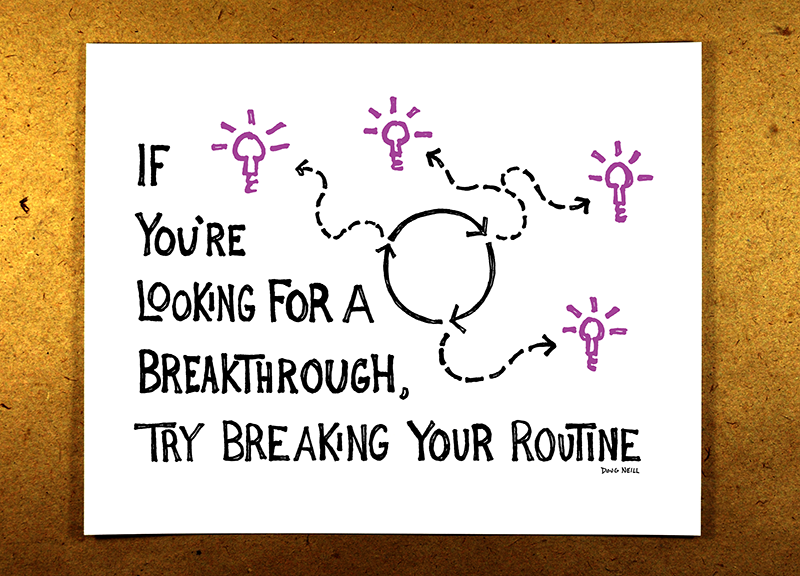 Break Your Routine (Purple) - If you're looking for a breakthrough, try breaking your routine - doug neill sketchnote illustration