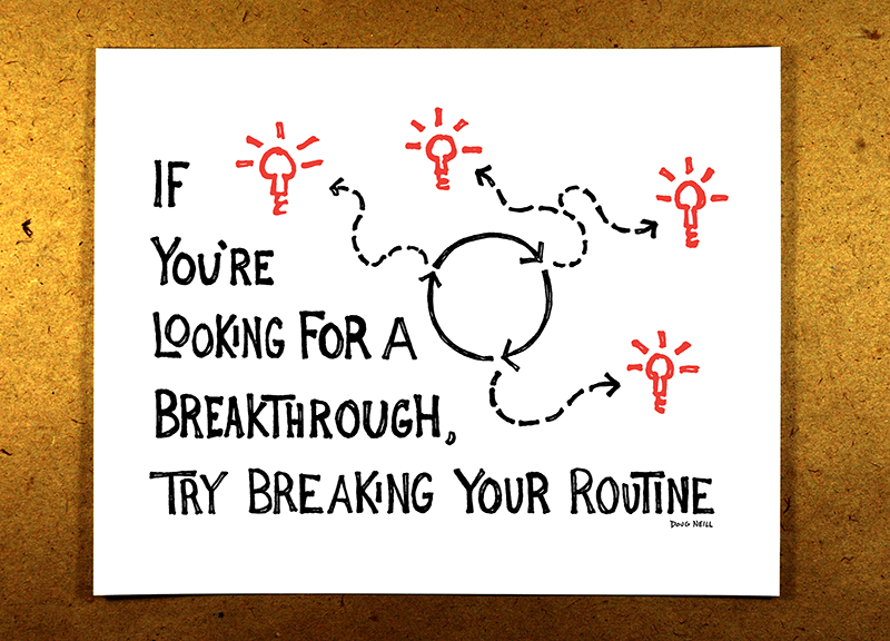 Break Your Routine (Red) - If you're looking for a breakthrough, try breaking your routine - doug neill sketchnote illustration